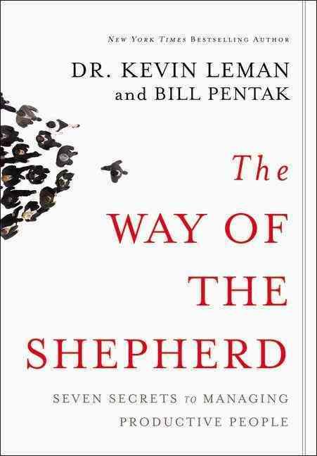 The Way of the Shepherd By Leman, Kevin/ Pentak, William